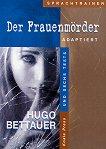 Der Frauenmörder: Адаптиран роман за учащите немски език - Хуго Бетауер - книга