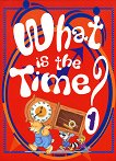 What is the time? - книга 1 - книга