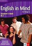 English in Mind for Bulgaria - ниво B1.1: Учебник по английски език за 11. клас и 12. клас - Herbert Puchta, Jeff Stranks, Desislava Zareva, Nikolina Tsvetkova - учебник
