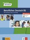 Deutsch intensiv Berufliches Deutsch - ниво B2: Das Training fur Beruf und Alltag - Andreea Farmache, Roderich Grauer, Friedrich Schregel, Udo Tellmann -