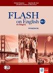 Flash on English for Bulgaria - ниво B2.1: Учебна тетрадка за 11. клас и 12. клас по английски език + CD -