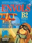 Envols - ниво B2 (част 1): Учебник по френски език и литература за 11. клас - профилирана подготовка -