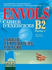 Envols - ниво B2 (част 1): Учебна тетрадка по френски език и литература за 11. клас - профилирана подготовка -