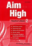 Aim High - ниво 2: Книга за учителя по английски език - Alex Rayhnam, Jane Hudson, Tim Falla, Paul A. Davies -