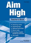Aim High - ниво 5: Книга за учителя по английски език - Tim Roberts, Paul Kelly, Susan Iannuzzi -