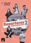 Reporteros internacionales - ниво 2 (A1 - A2): Книга за учителя по испански език -