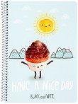 Ученическа тетрадка със спирала - Have a Nice Day : Формат А5 с широки редове - 1, 5 или 10 броя - тетрадка