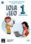 Lola y Leo. Paso a paso - ниво 1 (A1.1): Учебна тетрадка + материали за изтегляне Учебна система по испански език -