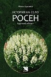 История на село Росен. Бургаска област - Мила Чуклева -