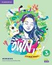 Own it! - ниво 3 (B1): Учебна тетрадка по английски език -
