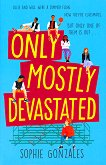 Only Mostly Devastated - Sophie Gonzales -