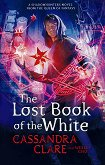 The Lost Book of the White - Cassandra Clare, Wesley Chu -