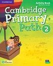 Cambridge Primary Path - ниво 2: Работна тетрадка по английски език + допълнителни материали - Martha Fernandez -