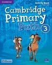 Cambridge Primary Path - ниво 3: Работна тетрадка по английски език + допълнителни материали - Helen Kidd -