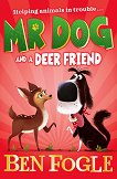 Mr Dog and a Deer Friend - Ben Fogle - книга