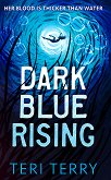 Dark Blue Rising - Teri Terry -
