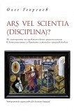 Ars Vel Scientia (Desciplina)? -