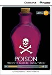 Cambridge Discovery Education Interactive Readers - Level B2+: Poison. Medicine, Murder, and Mystery + онлайн материали - Caroline Shackleton, Nathan Paul Turner -