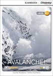 Cambridge Discovery Education Interactive Readers - Level B2+: Avalanche! + онлайн материали - Caroline Shackleton, Nathan Paul Turner -