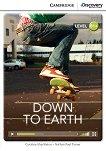 Cambridge Discovery Education Interactive Readers - Level B1+: Down to Earth + онлайн материали -