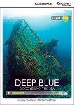 Cambridge Discovery Education Interactive Readers - Level B1+: Deep Blue. Discovering the Sea + онлайн материали -
