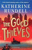 The Good Thieves - Katherine Rundell -