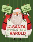 The Day Santa Stopped Believing in Harold - Maureen Fergus -