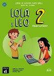 Lola y Leo. Paso a paso - ниво 2 (A1.1 - A1.2): Учебник + материали за изтегляне Учебна система по испански език -