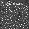 Шаблон - Let it snow - Размери 18 х 18 cm -