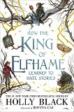 How the King of Elfhame learned to hate stories - Holly Black -