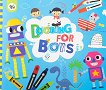 Doodling for boys: Голяма книга за рисуване и оцветяване за момчета -