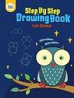 Книжка за рисуване стъпка по стъпка: Сладки животни - детска книга