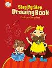 Книжка за рисуване стъпка по стъпка: Приказни герои -