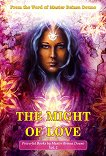 The Might Of Love From the Word of Beinsa Douno -