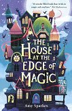 The House at the Edge of Magic - Amy Sparkes -