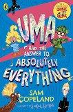 Uma and the Answer to Absolutely Everything - Sam Copeland -