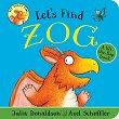 Let's Find Zog - Julia Donaldson, Axel Scheffler -
