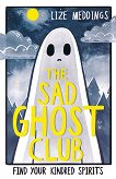 The Sad Ghost Club - Lize Meddings -