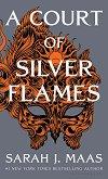 A Court of Silver Flames - Sarah J. Maas -