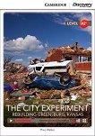 Cambridge Discovery Education Interactive Readers - Level A2+: The City Experiment. Rebuilding Greensburg, Kansas + онлайн материали -