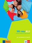 Wir Neu - Ниво A1.1: Учебник и учебна тетрадка + CD Учебна система по немски език -