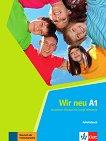 Wir Neu - Ниво A1: Учебна тетрадка Учебна система по немски език -