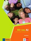 Wir Neu - Ниво A2: Учебна тетрадка + CD Учебна система по немски език -