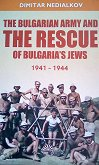 The Bulgarian Army and the Rescue of Bulgaria's Jews 1941 - 1944 - Dimitar Nedialkov -
