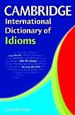 Cambridge International Dictionary of Idioms -