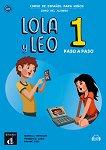 Lola y Leo. Paso a paso - ниво 1 (A1.1): Учебник + материали за изтегляне Учебна система по испански език -