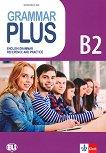 Grammar Plus - ниво B2: Граматика с упражнения по английски език - книга