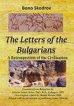 The Letters of the Bulgarians. A Retrospection of the Civilization - Bono Skodrov -