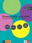 Grammatik mal vier - ниво A1 - B1: Граматика по немски език + онлайн материали - учебник