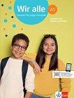Wir Alle - ниво A1: Учебник по немски език + онлайн материали -